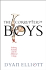 The Corrupter of Boys : Sodomy, Scandal, and the Medieval Clergy - Book