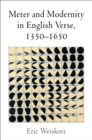 Meter and Modernity in English Verse, 1350-1650 - eBook