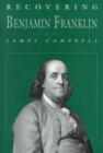 Recovering Benjamin Franklin : An Exploration of a Life of Science and Service - Book
