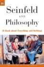 Seinfeld and Philosophy : A Book about Everything and Nothing - eBook