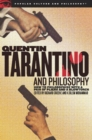 Quentin Tarantino and Philosophy : How to Philosophize with a Pair of Pliers and a Blowtorch - eBook