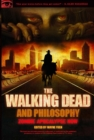 The Walking Dead and Philosophy : Zombie Apocalypse Now - eBook