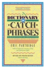 Dictionary of Catch Phrases - Book