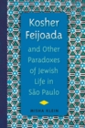 Kosher Feijoada and Other Paradoxes of Jewish Life in Sao Paulo - eBook