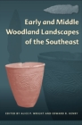 Early and Middle Woodland Landscapes of the Southeast - Book