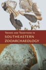 Trends and Traditions in Southeastern Zooarchaeology - Book