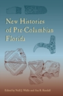 New Histories of Pre-Columbian Florida - Book