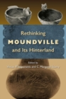 Rethinking Moundville and Its Hinterland - Book