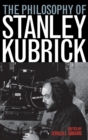The Philosophy of Stanley Kubrick - Book