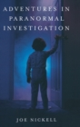 Adventures in Paranormal Investigation - Book
