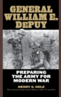 General William E. DePuy : Preparing the Army for Modern War - Book