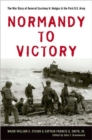 Normandy to Victory : The War Diary of General Courtney H. Hodges and the First U.S. Army - Book