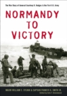Normandy to Victory : The War Diary of General Courtney H. Hodges & the First U.S. Army - eBook