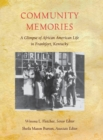 Community Memories : A Glimpse of African American Life in Frankfort, Kentucky - eBook