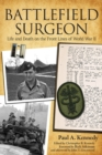 Battlefield Surgeon : Life and Death on the Front Lines of World War II - Book
