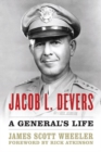 Jacob L. Devers : A General's Life - Book