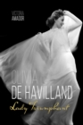 Olivia de Havilland : Lady Triumphant - eBook