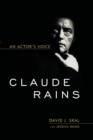 Claude Rains : An Actor's Voice - Book