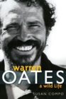 Warren Oates : A Wild Life - Book