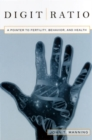 Digit Ratio : A Pointer to Fertility, Behavior and Health - Book