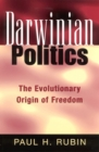 Darwinian Politics : The Evolutionary Origin of Freedom - Book