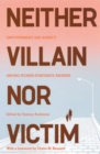 Neither Villain Nor Victim : Empowerment and Agency Among Women Substance Abusers - Book