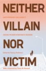 Neither Villain nor Victim : Empowerment and Agency among Women Substance Abusers - eBook
