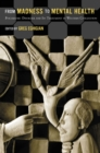 From Madness to Mental Health : Psychiatric Disorder and Its Treatment in Western Civilization - Book