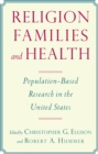 Religion, Families, and Health : Population-Based Research in the United States - eBook