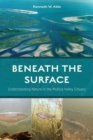 Beneath the Surface : Understanding Nature in the Mullica Valley Estuary - Book