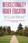 Intersectionality and Higher Education : Identity and Inequality on College Campuses - eBook