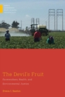 The Devil's Fruit : Farmworkers, Health and Environmental Justice - Book