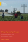 The Devil's Fruit : Farmworkers, Health, and Environmental Justice - eBook