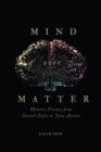 Mind over Matter : Memory Fiction from Daniel Defoe to Jane Austen - eBook
