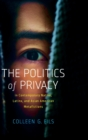 The Politics of Privacy in Contemporary Native, Latinx, and Asian American Metafictions - Book