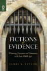 Fictions of Evidence : Witnessing, Literature, and Community in the Late Middle Ages - eBook