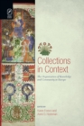 Collections in Context : The Organization of Knowledge and Community in Europe - eBook