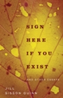 Sign Here If You Exist and Other Essays - eBook