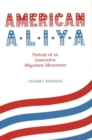 American Aliya : Portrait of an Innovative Migration Movement - Book