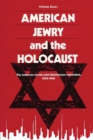 American Jewry And The Holocaust : The American Jewish Joint Distribution Committee, 1939-1945 - Book