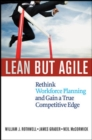 Lean But Agile: Rethink Workforce Planning and Gain a True Competitive Edge - Book