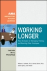 Working Longer : New Strategies for Managing, Training, and Retaining Older Employees - Book
