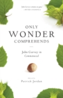 Only Wonder Comprehends : John Garvey in Commonweal - eBook