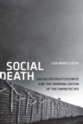 Social Death : Racialized Rightlessness and the Criminalization of the Unprotected - Book