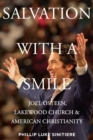 Salvation with a Smile : Joel Osteen, Lakewood Church, and American Christianity - Book