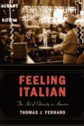 Feeling Italian : The Art of Ethnicity in America - Book