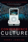 Convergence Culture : Where Old and New Media Collide - Book
