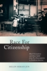 Race for Citizenship : Black Orientalism and Asian Uplift from Pre-emancipation to Neoliberal America - Book