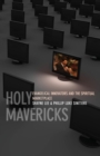 Holy Mavericks : Evangelical Innovators and the Spiritual Marketplace - Book