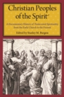 Christian Peoples of the Spirit : A Documentary History of Pentecostal Spirituality from the Early Church to the Present - Book